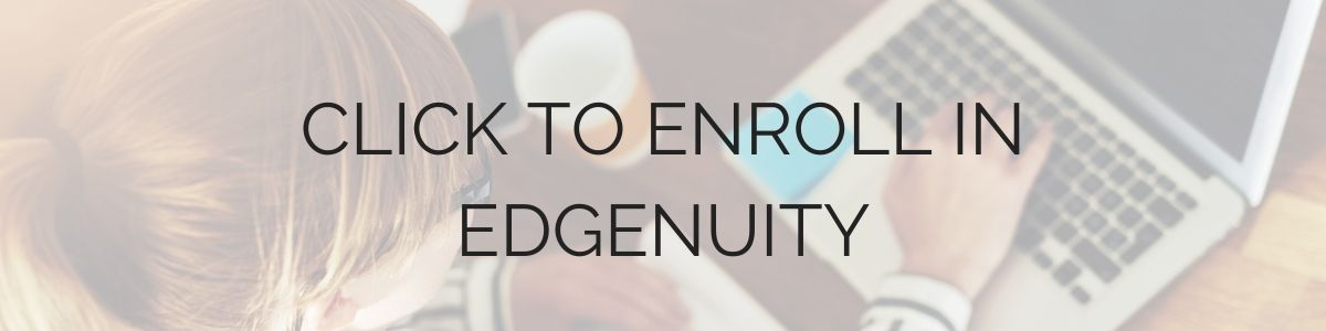 click here to enroll in Edgenuity