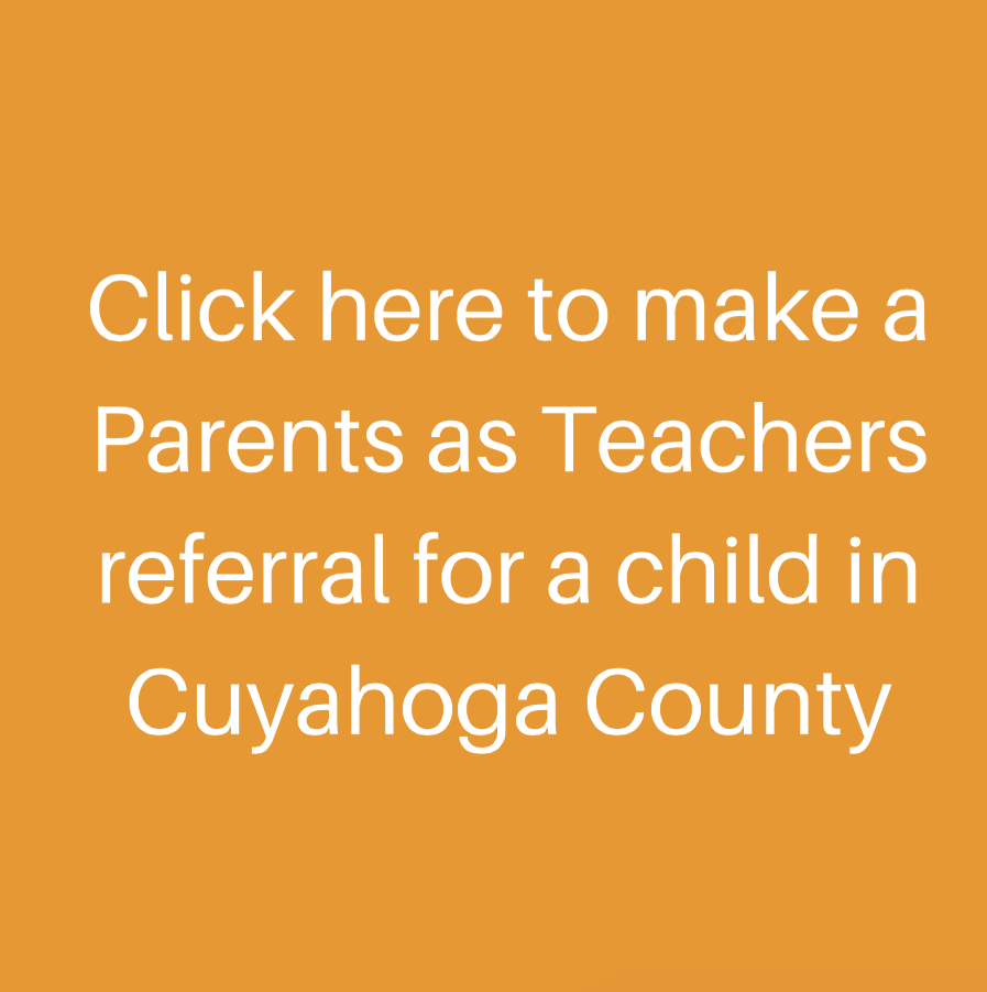 Click here to make a Parents as Teachers referral for a child in Cuyahoga County
