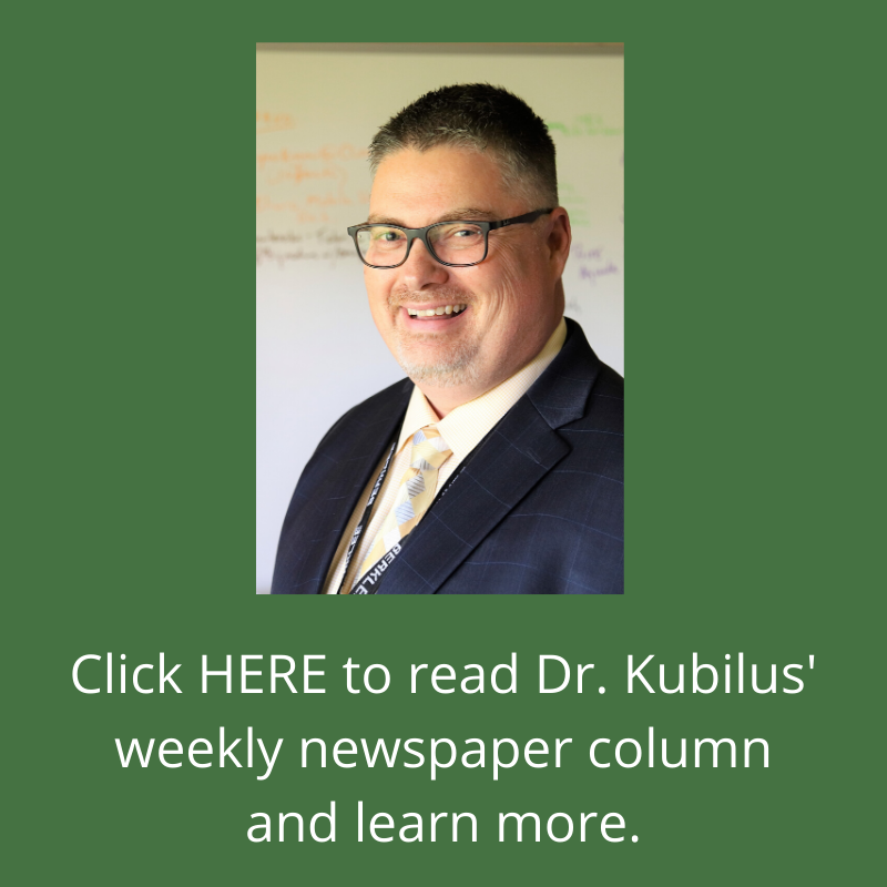 Click here to read Dr. Kubilus' weekly newspaper column and learn more