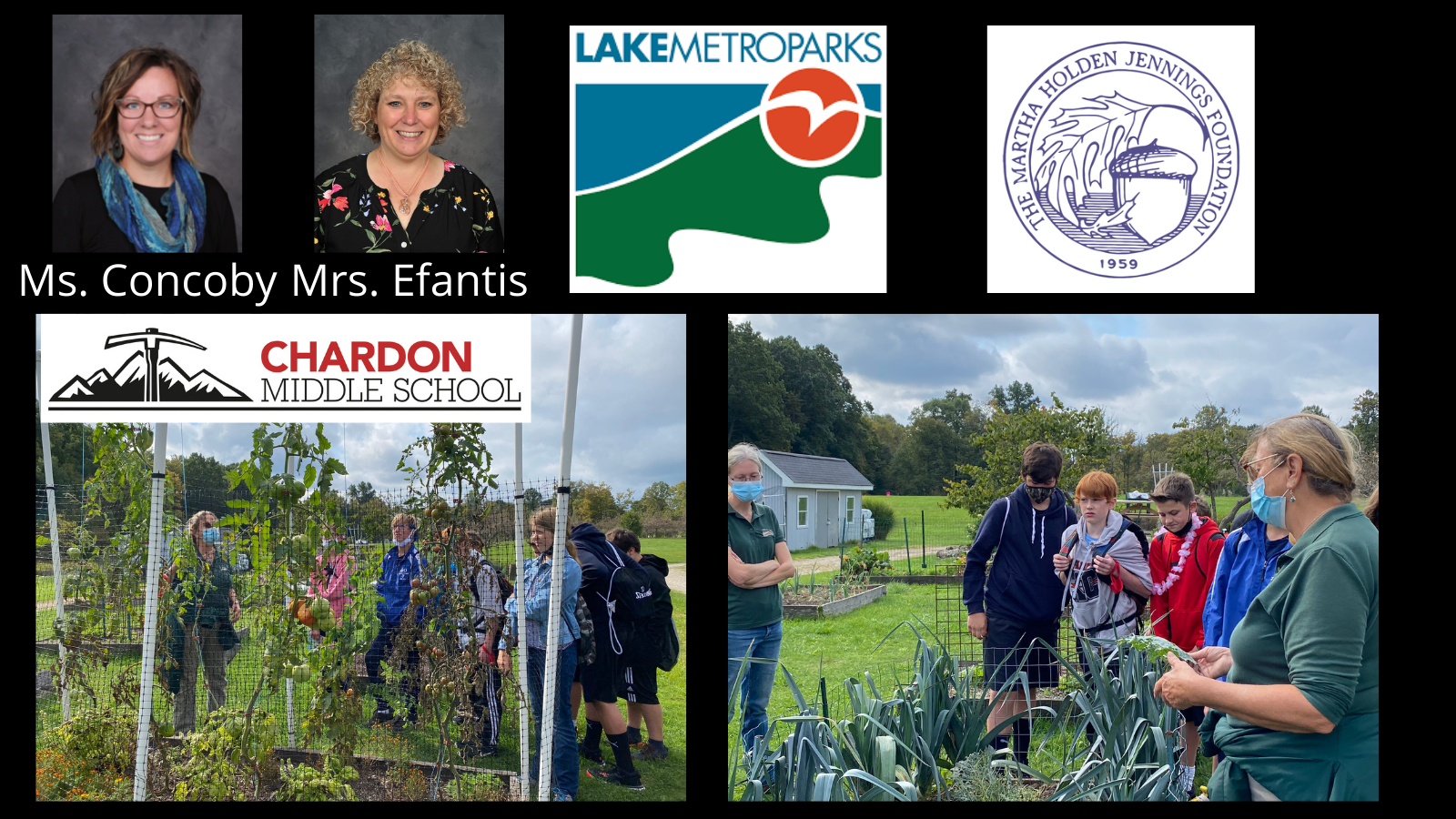 collage graphic:  staff photos of Ms. Concoby (Bus Driver) and Mrs. Efantis (CMS Science Teacher/AHLI Advisor) - both credit to Pastor Photography; Lake Metroparks Farmpark logo; Martha Holden Jennings Foundation logo; Chardon Middle School mountain axe logo; and 2 action photos of the field trip at the Farmpark - students and Farmpark staff members standing outside on farmland learning about gardening