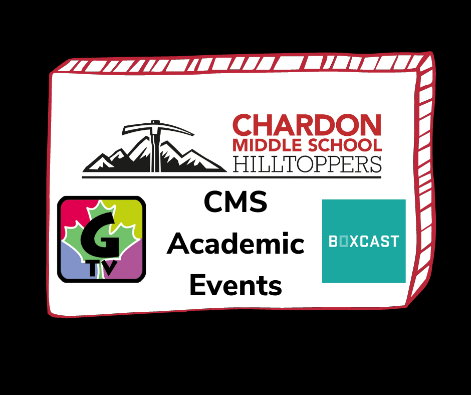"""Click image to access the Chardon Middle School ACADEMIC Events Boxcast channel; image features the Chardon Middle School Hilltoppers mountain axe logo; G-TV logo; Boxcast logo; and the """"CMS Academic Events"""" subheading"""