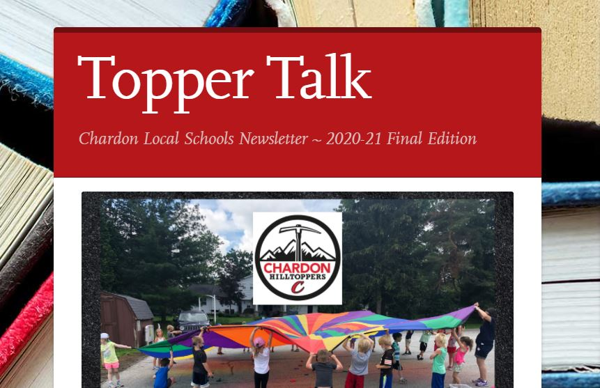 Cover page of June 2021 Topper Talk - Chardon Local Schools Newsletter - 2020-21 Final Edition features Chardon Hilltoppers mountain axe logo and a photo of students outdoors lifting a colored parachute in the air as part of a Field Day event.