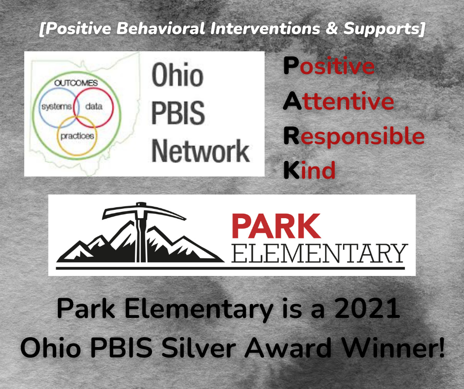 collage graphic:  Positive Behavioral Interventions & Supports; Ohio PBIS Network logo; Park Elementary mountain axe logo; acrostic poem:  Positive, Attentive, Responsible, Kind; Park Elementary is a 2021 Ohio PBIS Silver Award Winner!
