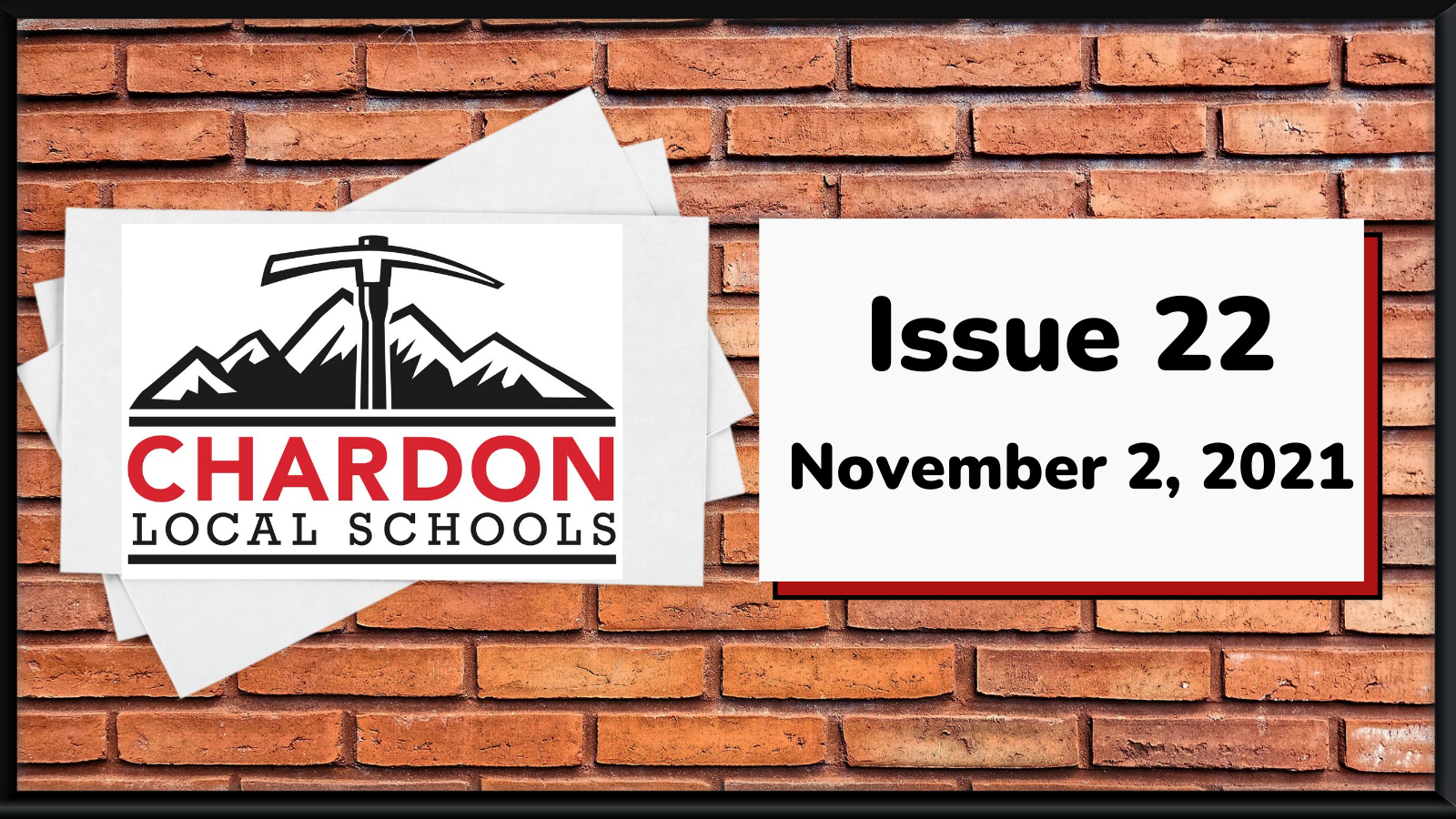 collage graphic featuring a brick background and centered is the Chardon Local Schools mountain axe logo (red, black, white); verbiage:  Issue 22 - November 2, 2021