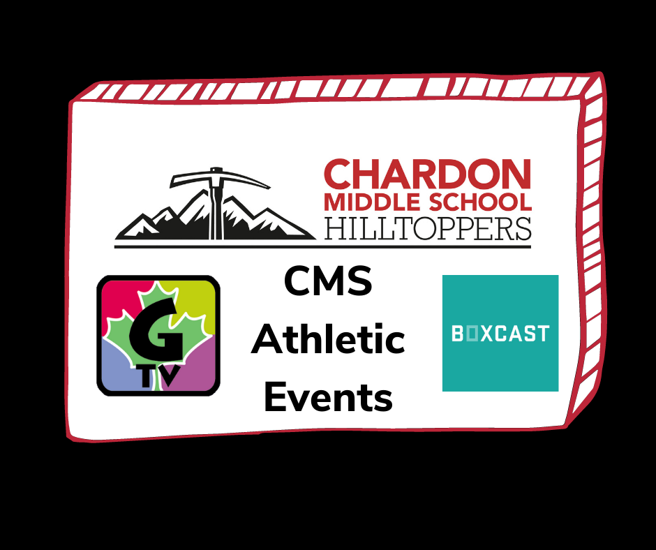 """Click on the image to access the Chardon Middle School ATHLETIC Events Boxcast channel; image features the Chardon Middle School Hilltoppers mountain axe logo; G-TV logo; Boxcast logo; and """"CMS Athletic Events"""" header"""