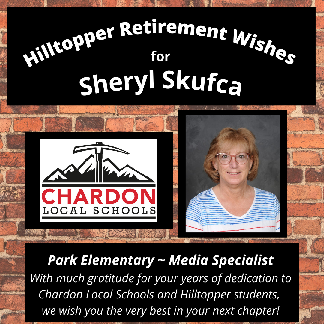 graphic featuring Chardon Local Schools mountain axe logo and Sheryl Skufca's photo (Pastor Photography); verbiage:  Hilltopper Retirement Wishes for Sheryl Skufca - Park Elementary Media Specialist - With much gratitude for your years of dedication to Chardon Local Schools and HIlltopper students, we wish you the very best in your next chapter!