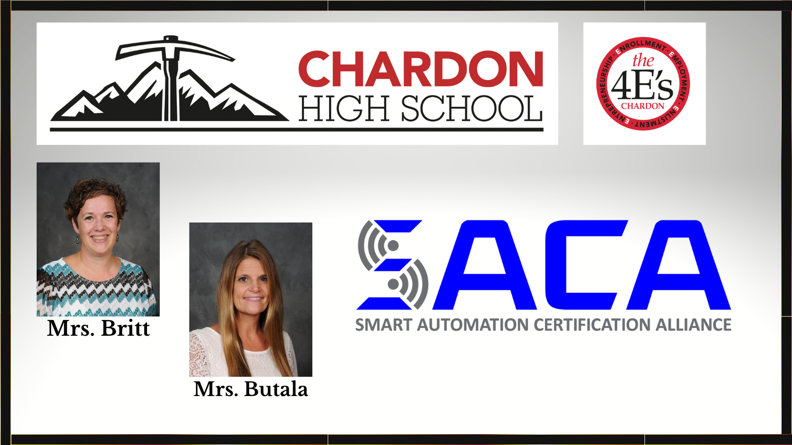 graphic collage featuring white/grey background with Chardon High School mountain axe logo (red, white, black); Smart Automation Certification Alliance (SACA) - blue and grey; staff photos of Mrs. Butala and Mrs. Britt; Chardon Schools 4E's logo:  Employment, Enrollment, Enlistment, Entrepreneurship