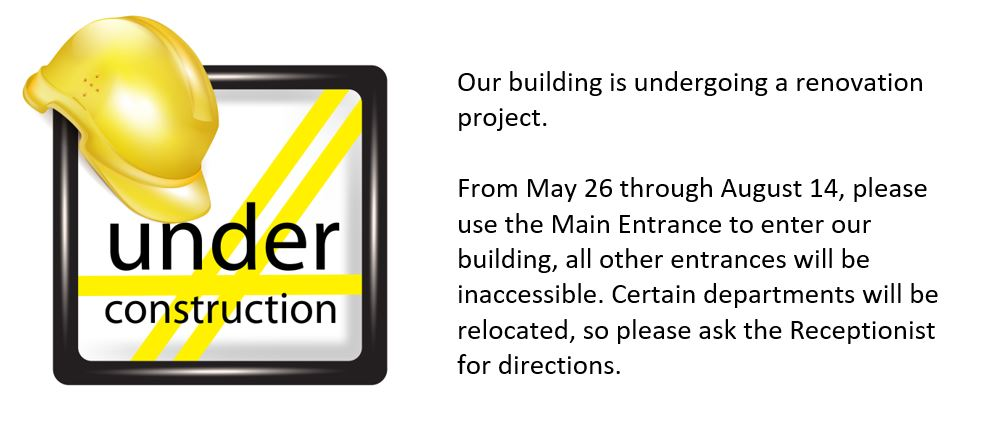 Construction Notice: Please use Main Entrance and check in with receptionist