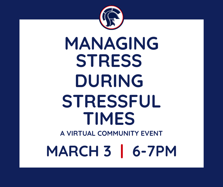 Managing Stress During Stressful Times A Virtual Community Event March 3 6-7PM