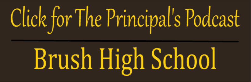 Click for The Principal's Podcast Brush High School